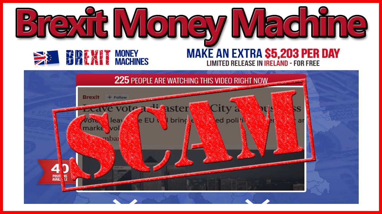 Brexit Money Machines Review Reveals The Scam